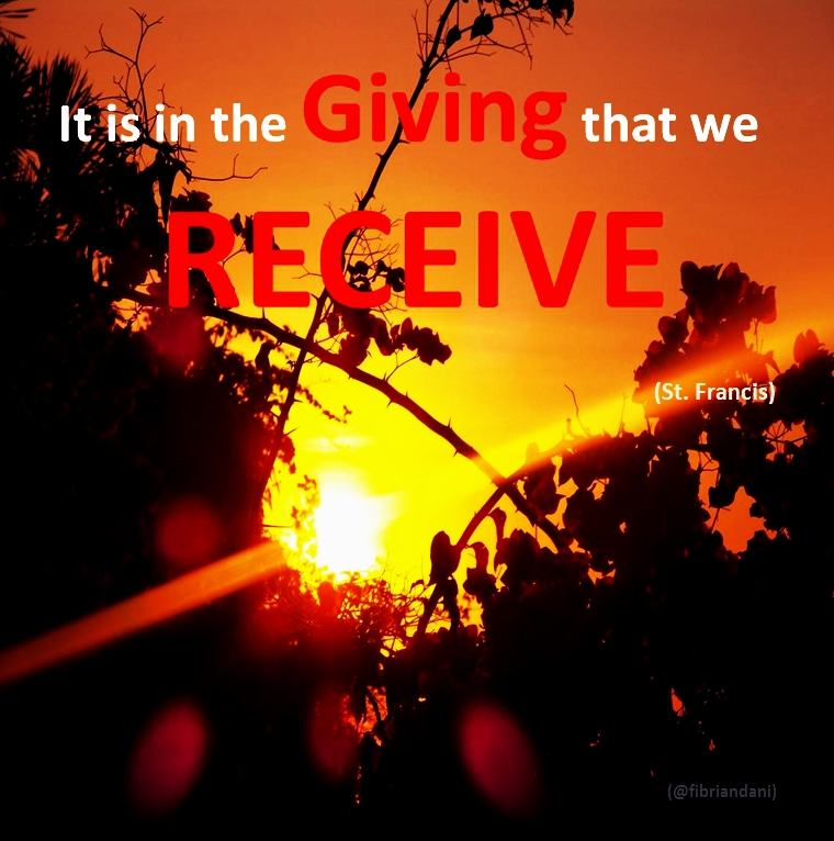 It is in the GIVING that we RECEIVE.